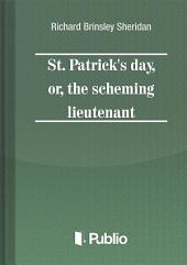 St. Patrick's Day, or, the scheming lieutenant