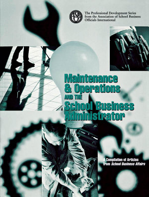 Maintenance   Operations and the School Business Administrator PDF