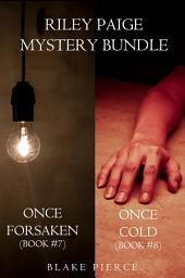 Riley Paige Mystery Bundle: Once Forsaken (#7) and Once Cold (#8)