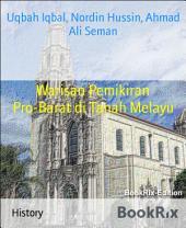 Warisan Pemikiran Pro-Barat di Tanah Melayu