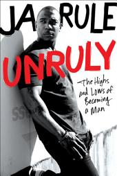 Unruly: The Highs and Lows of Becoming a Man