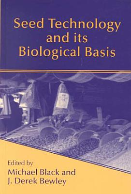 Seed Technology and Its Biological Basis