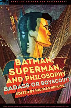Batman  Superman  and Philosophy PDF