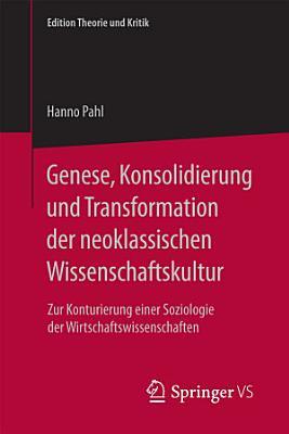 Genese  Konsolidierung und Transformation der neoklassischen Wissenschaftskultur PDF