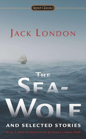 The Sea Wolf and Selected Stories PDF