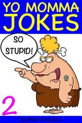 Yo Momma So Stupid Jokes 2
