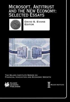 Microsoft  Antitrust and the New Economy  Selected Essays