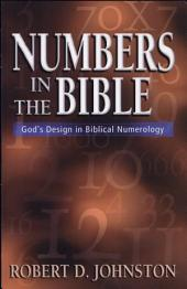 Numbers in the Bible: God's Design in Biblical Numerology