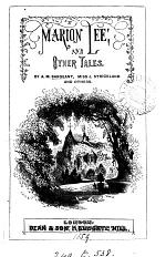 Marion Lee, and other tales, by A.M. Sargeant, J. Strickland, and others
