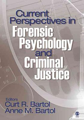 Current Perspectives in Forensic Psychology and Criminal Justice