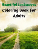 Beautiful Landscapes Coloring Book For Adults