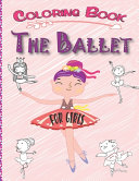 The Ballet Coloring Book for Girls PDF