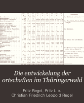 Die entwickelung der ortschaften im Thüringerwald: (nordwestliches und zentrales gebiet). Ein beitrag zur siedelungslehre Thüringens, Ausgaben 76-80