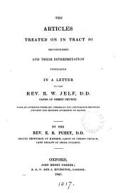 The articles treated on in Tract 90 [by J.H. Newman] reconsidered and their interpretation vindicated, in a letter