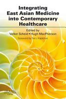 Integrating East Asian Medicine into Contemporary Healthcare E Book PDF