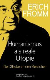 Humanismus als reale Utopie. Der Glaube an den Menschen: On Being Human