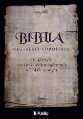 Biblia Megtalált Fordítása IV. könyv: Azoknak, akik megértették a Tökéletességet