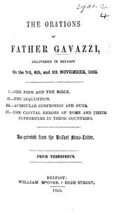 The Orations of Father Gavazzi Delivered in Belfast, Nov. 3rd, 4th, and 5th, 1852