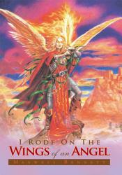 I Rode On The Wings Of An Angel Book PDF