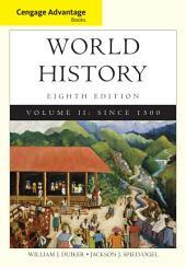 Cengage Advantage Books: World History: Volume 2, Edition 8
