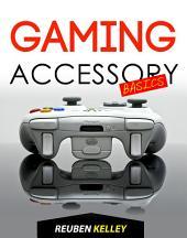 Gaming Accessory Basics