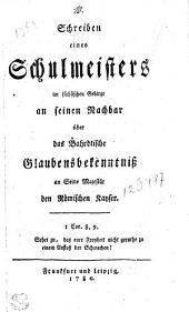Schreiben eines Schulmeisters im fächsischen Gebirge an seinen Nachbar über das Bahrdtische Glaubensbekenntniß an Seine Majestät den Römischen Kayser