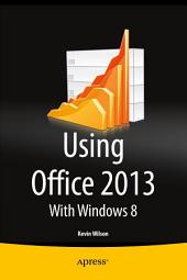 Using Office 2013: With Windows 8