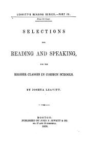 Selections for Reading and Speaking, for the Higher Classes in Common Schools