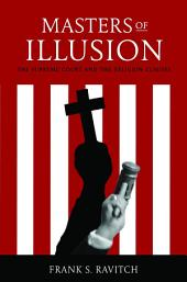 Masters of Illusion: The Supreme Court and the Religion Clauses