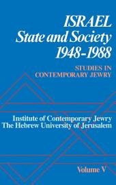 Studies in Contemporary Jewry: Volume V: Israel: State and Society, 1948-1988