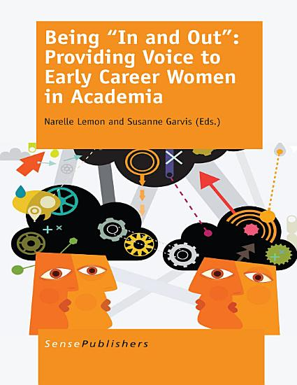 Being    In and Out     Providing Voice to Early Career Women in Academia PDF
