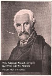 How England Saved Europe: Waterloo and St. Helena