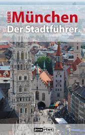 Über München: Der Stadtführer