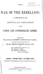 The War of the Rebellion: a compilation of the official records of the Union and Confederate armies, Volume 36, Part 2