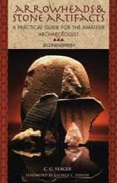 Arrowheads and Stone Artifacts: A Practical Guide for the Amateur Archaeologist, Edition 3
