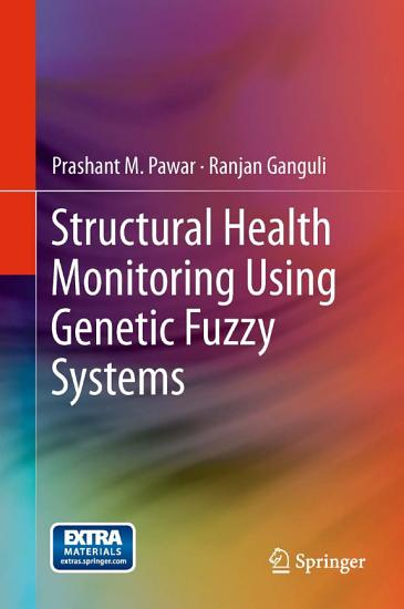 Structural Health Monitoring Using Genetic Fuzzy Systems PDF