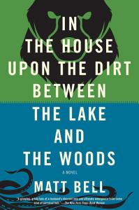In the House Upon the Dirt Between the Lake and the Woods Book