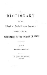 A dictionary of the Kalispel or Flat-head Indian language, compiled by the missionaries of the Society of Jesus [or rather by J. Giorda