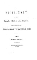 A dictionary of the Kalispel or Flat head Indian language  compiled by the missionaries of the Society of Jesus  or rather by J  Giorda PDF