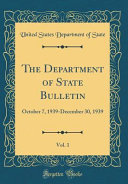 The Department of State Bulletin  Vol  1