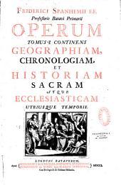 Friderici Spanhemii F. F. professoris Batavi primarii. Operum