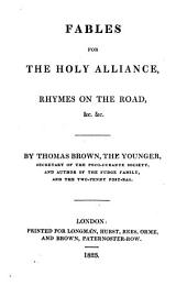 Fables for the Holy Alliance: Rhymes on the Road, &c., &c