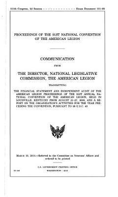 Proceedings of 91st National Convention of the American Legion  August 21 27  2009  111 2 House Document 111 93 PDF