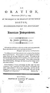 An Oration, Pronounced July 4, 1799: At the Request of the Inhabitants of the Town of Boston, in Commemoration of the Anniversary of American Independence