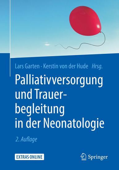 Palliativversorgung und Trauerbegleitung in der Neonatologie PDF