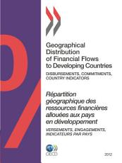 Geographical Distribution of Financial Flows to Developing Countries 2012 Disbursements  Commitments  Country Indicators PDF