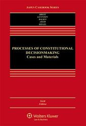 Processes of Constitutional Decisionmaking: Edition 6