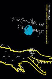 Yellow Crocodiles and Blue Oranges: Russian Animated Film since World War II