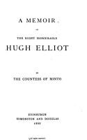 A Memoir of the Right Honourable Hugh Elliot PDF