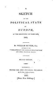 A Sketch of the Political State of Europe at the Beginning of February, 1805